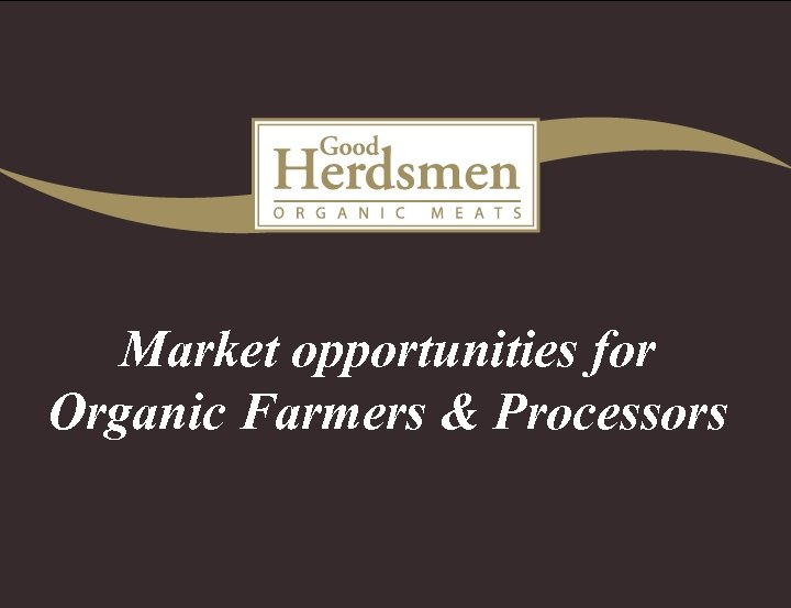 Market opportunities for Organic Farmers & Processors