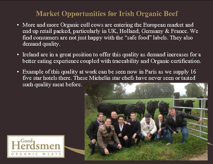 Market Opportunities for Irish Organic Beef • More and more Organic cull cows are