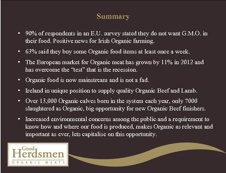 Summary • 90% of respondents in an E. U. survey stated they do not