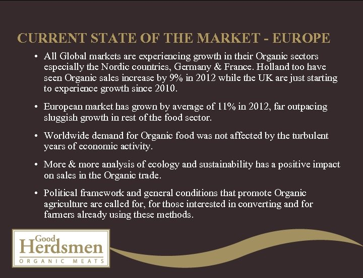 CURRENT STATE OF THE MARKET - EUROPE • All Global markets are experiencing growth