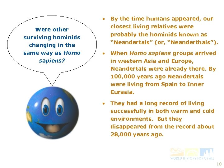 Were other surviving hominids changing in the same way as Homo sapiens? • By