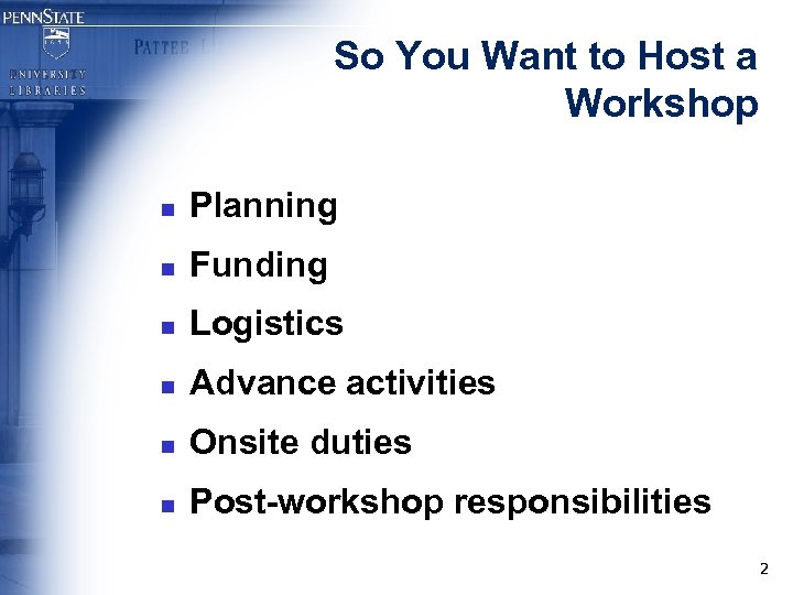 So You Want to Host a Workshop n Planning n Funding n Logistics n
