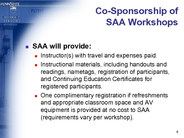 Co-Sponsorship of SAA Workshops n SAA will provide: n n n Instructor(s) with travel