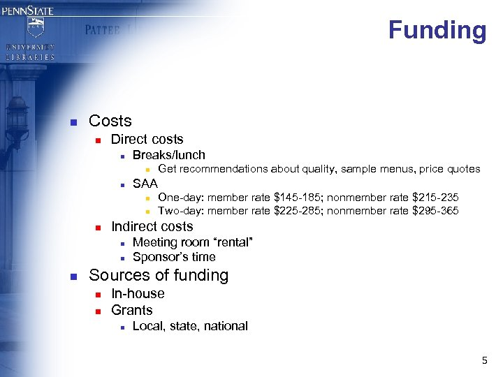 Funding n Costs n Direct costs n Breaks/lunch n n SAA n n n