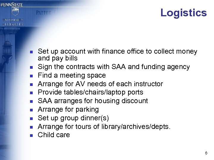 Logistics n n n n n Set up account with finance office to collect