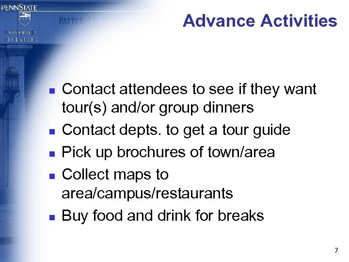 Advance Activities n n n Contact attendees to see if they want tour(s) and/or