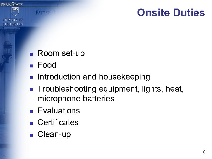 Onsite Duties n n n n Room set-up Food Introduction and housekeeping Troubleshooting equipment,