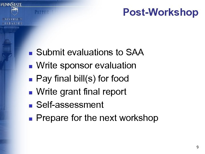 Post-Workshop n n n Submit evaluations to SAA Write sponsor evaluation Pay final bill(s)