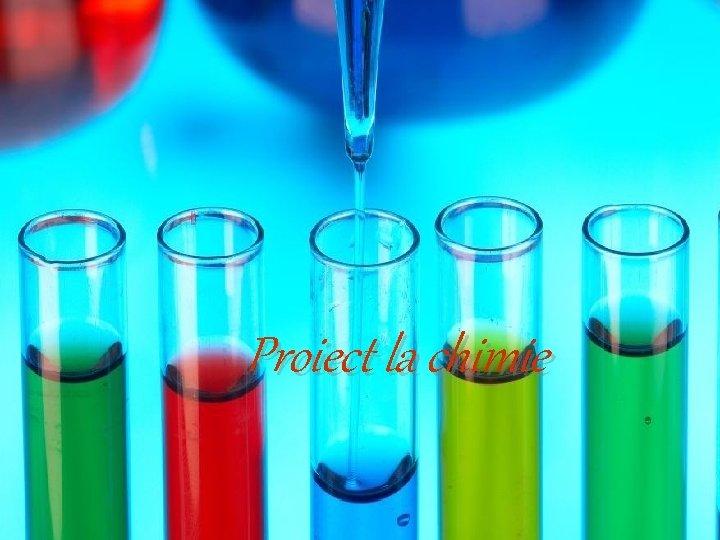 Proiect la chimie