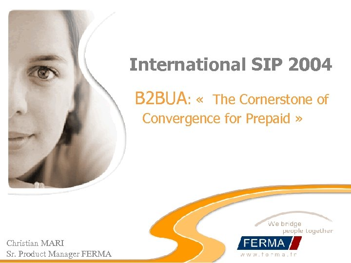 International SIP 2004 B 2 BUA: « The Cornerstone of Convergence for Prepaid »