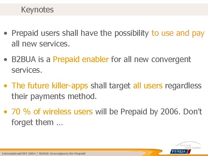 Keynotes • Prepaid users shall have the possibility to use and pay all new