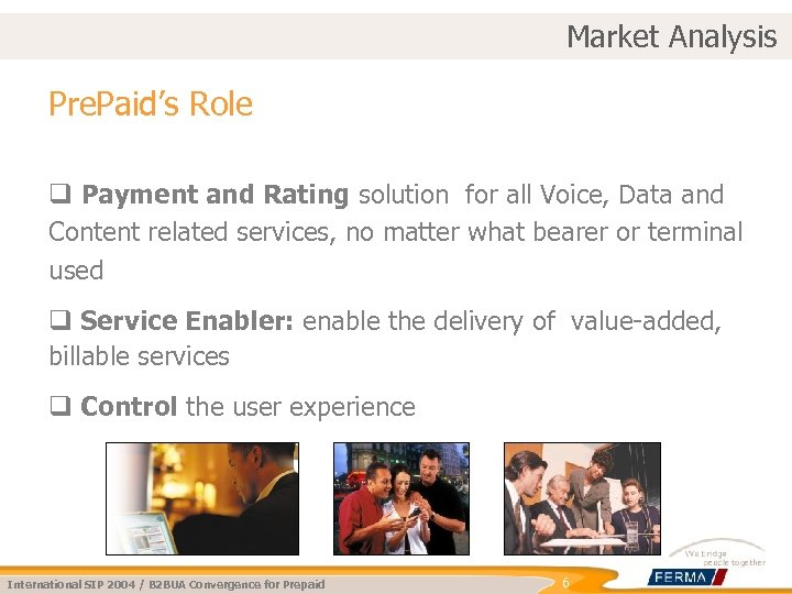 Market Analysis Pre. Paid's Role q Payment and Rating solution for all Voice, Data