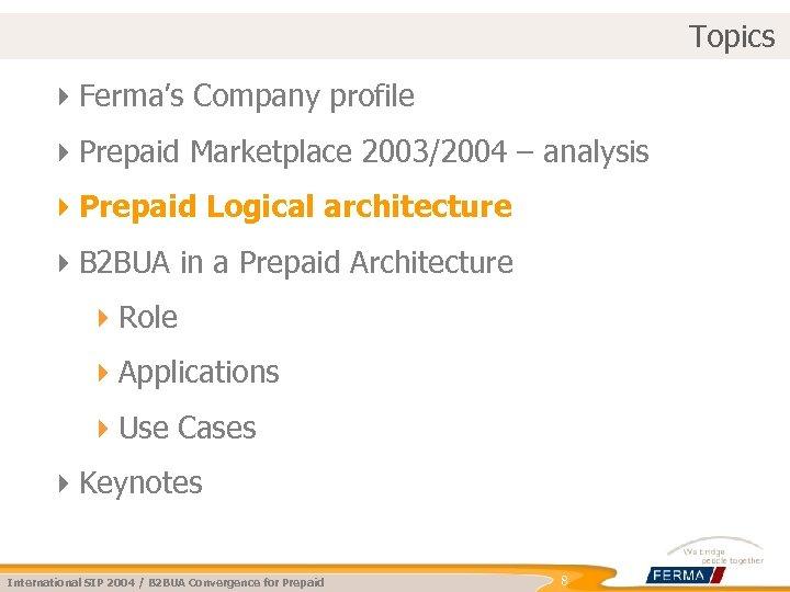 Topics 4 Ferma's Company profile 4 Prepaid Marketplace 2003/2004 – analysis 4 Prepaid Logical