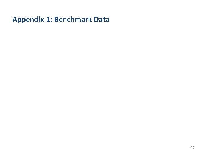 Appendix 1: Benchmark Data 27