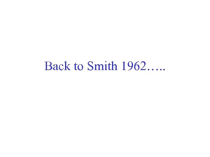 Back to Smith 1962…. .