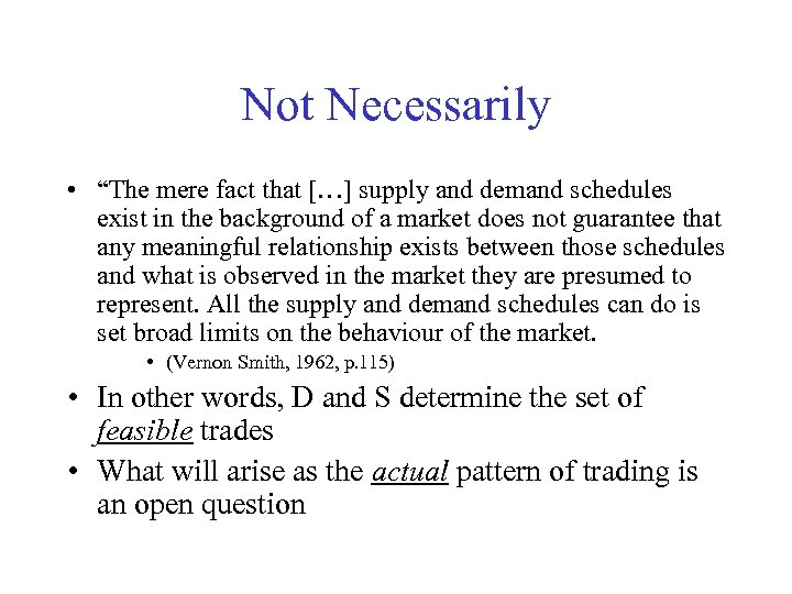 """Not Necessarily • """"The mere fact that […] supply and demand schedules exist in"""
