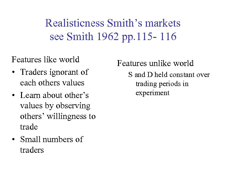 Realisticness Smith's markets see Smith 1962 pp. 115 - 116 Features like world •