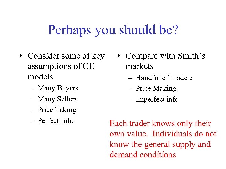 Perhaps you should be? • Consider some of key assumptions of CE models –