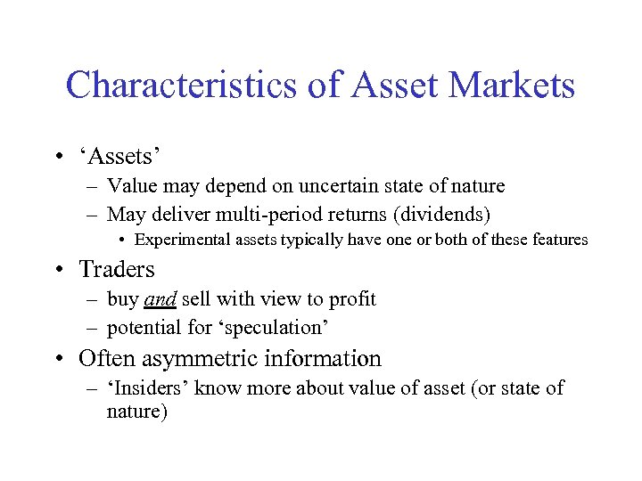 Characteristics of Asset Markets • 'Assets' – Value may depend on uncertain state of