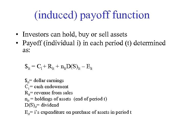 (induced) payoff function • Investors can hold, buy or sell assets • Payoff (individual