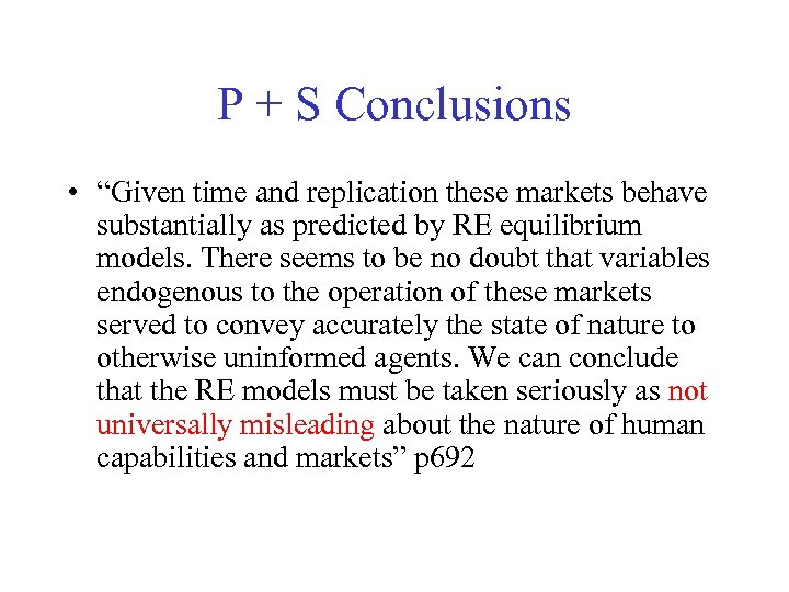 """P + S Conclusions • """"Given time and replication these markets behave substantially as"""