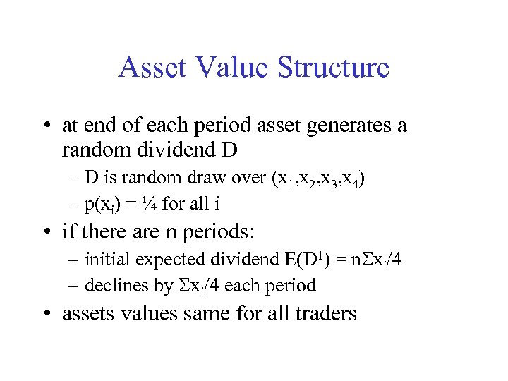 Asset Value Structure • at end of each period asset generates a random dividend