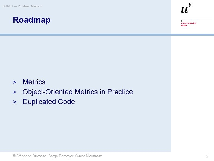 OORPT — Problem Detection Roadmap > Metrics > Object-Oriented Metrics in Practice > Duplicated