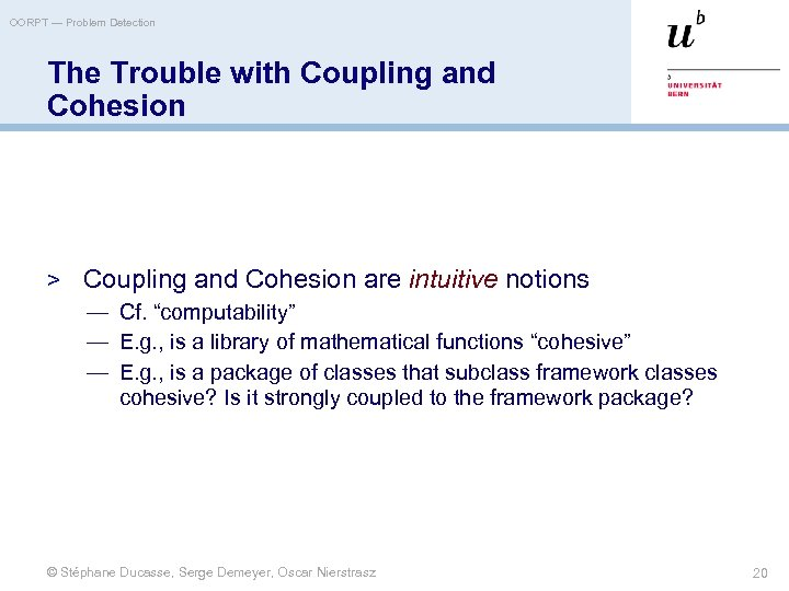 OORPT — Problem Detection The Trouble with Coupling and Cohesion > Coupling and Cohesion
