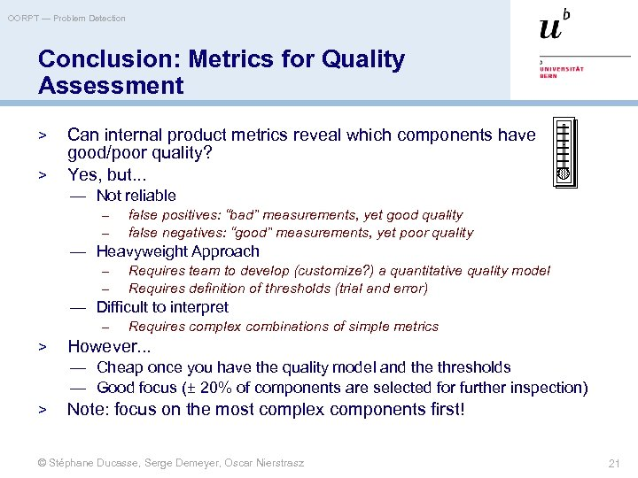 OORPT — Problem Detection Conclusion: Metrics for Quality Assessment > > Can internal product