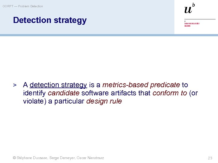 OORPT — Problem Detection strategy > A detection strategy is a metrics-based predicate to