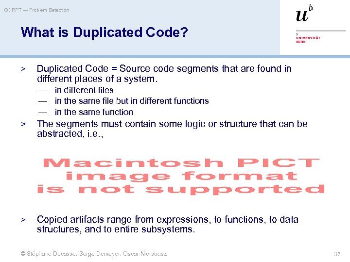 OORPT — Problem Detection What is Duplicated Code? > Duplicated Code = Source code