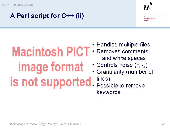 OORPT — Problem Detection A Perl script for C++ (ii) • Handles multiple files