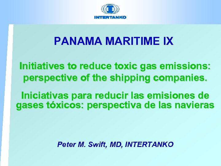 PANAMA MARITIME IX Initiatives to reduce toxic gas emissions: perspective of the shipping companies.