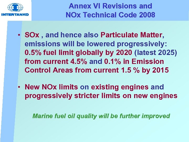 Annex VI Revisions and NOx Technical Code 2008 • SOx , and hence also