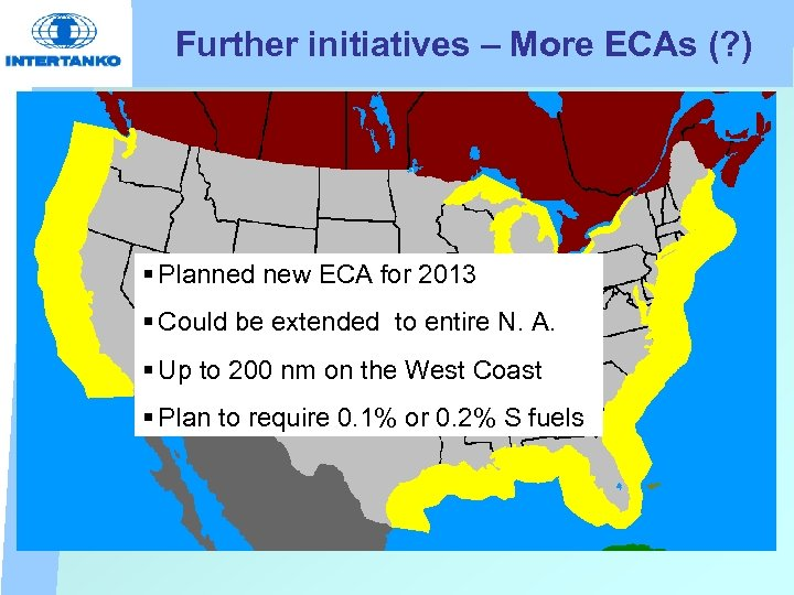 Further initiatives – More ECAs (? ) § Planned new ECA for 2013 §