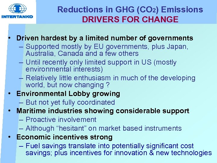 Reductions in GHG (CO 2) Emissions DRIVERS FOR CHANGE • Driven hardest by a