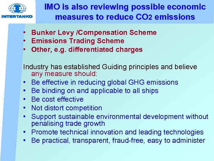 IMO is also reviewing possible economic measures to reduce CO 2 emissions • Bunker