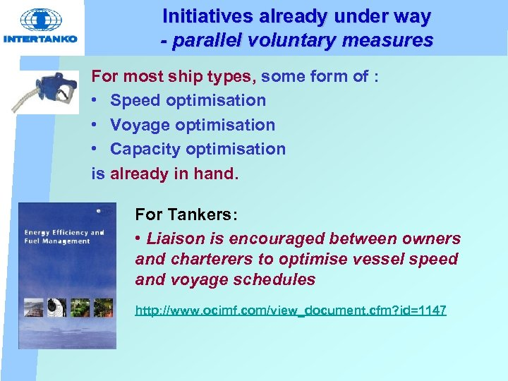 Initiatives already under way - parallel voluntary measures For most ship types, some form