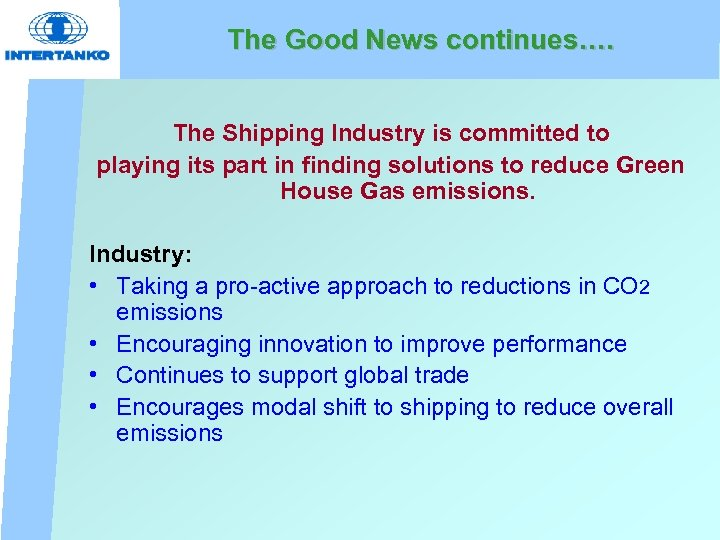 The Good News continues…. The Shipping Industry is committed to playing its part in