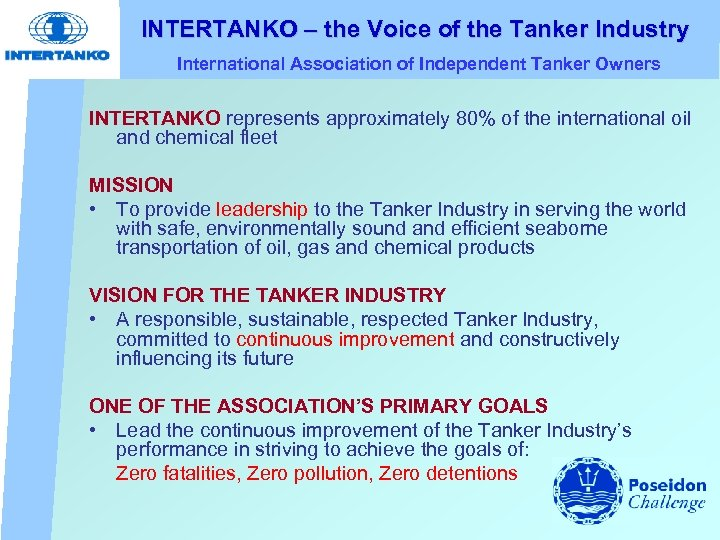 INTERTANKO – the Voice of the Tanker Industry International Association of Independent Tanker Owners