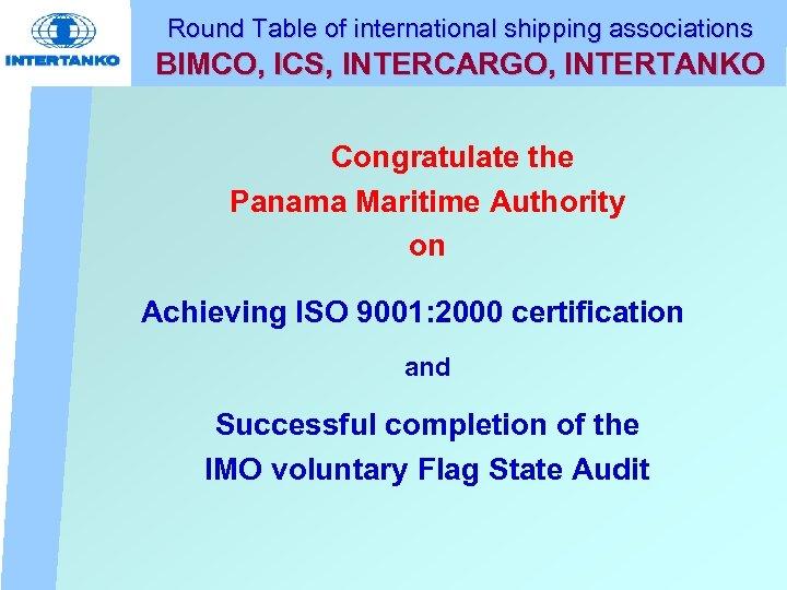 Round Table of international shipping associations BIMCO, ICS, INTERCARGO, INTERTANKO Congratulate the Panama Maritime