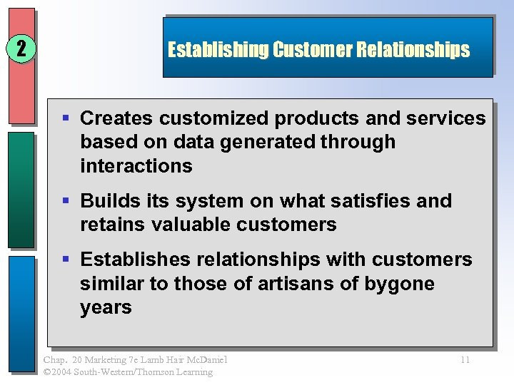 2 Establishing Customer Relationships § Creates customized products and services based on data generated