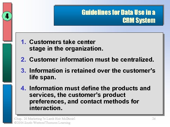 Guidelines for Data Use in a CRM System 4 1. Customers take center stage