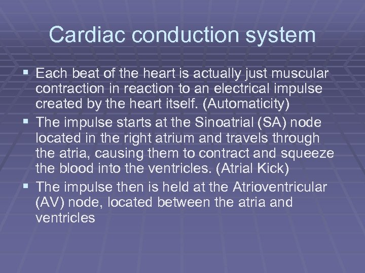 Cardiac conduction system § Each beat of the heart is actually just muscular §