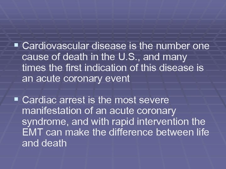 § Cardiovascular disease is the number one cause of death in the U. S.