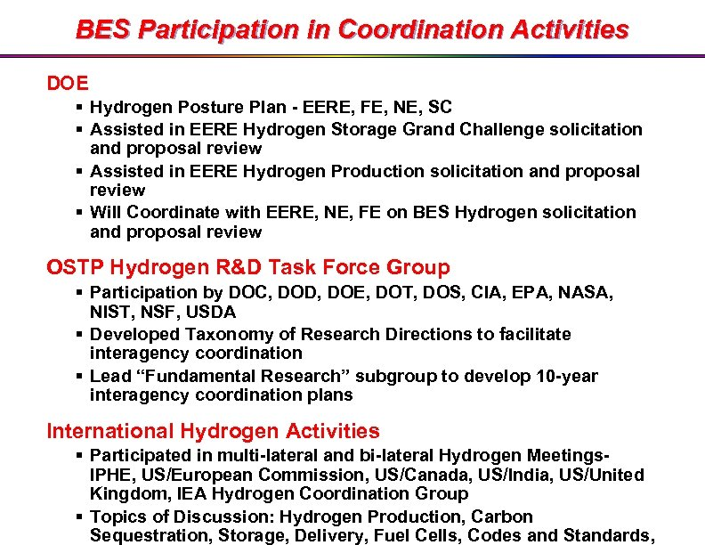 BES Participation in Coordination Activities DOE § Hydrogen Posture Plan - EERE, FE, NE,