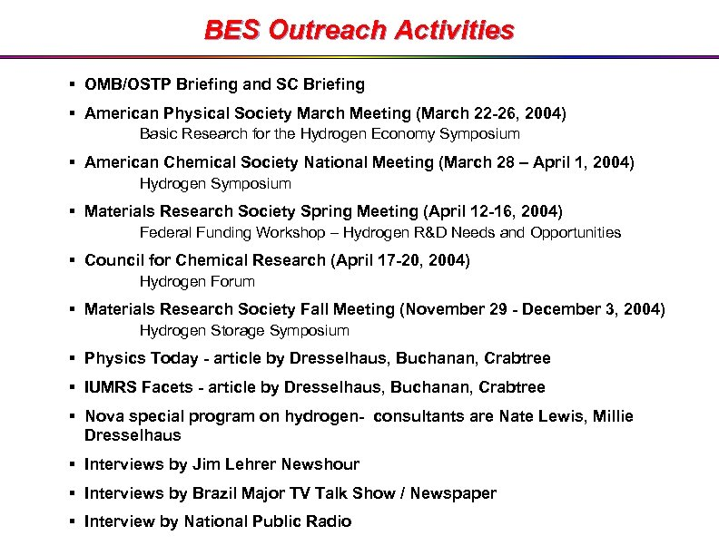 BES Outreach Activities § OMB/OSTP Briefing and SC Briefing § American Physical Society March