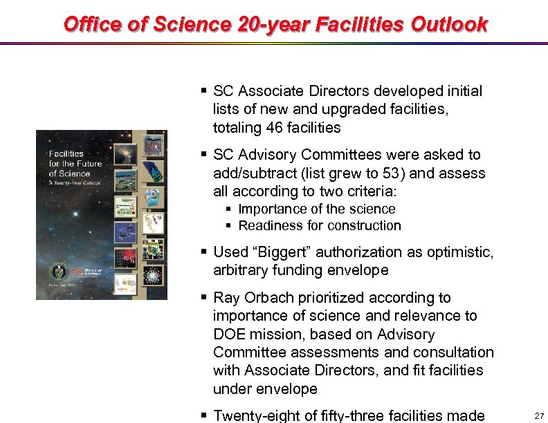 Office of Science 20 -year Facilities Outlook § SC Associate Directors developed initial lists