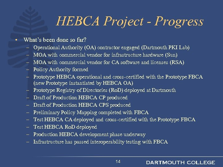 HEBCA Project - Progress • What's been done so far? – – – –