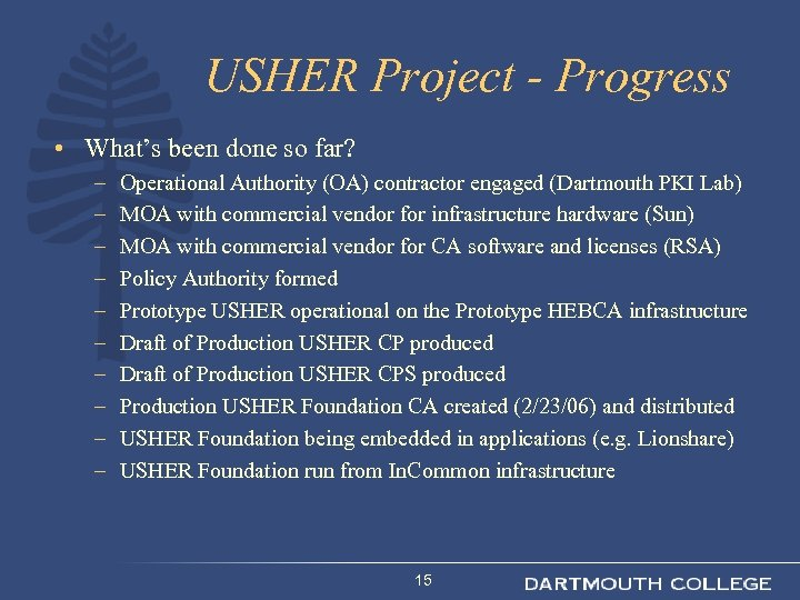 USHER Project - Progress • What's been done so far? – – – –